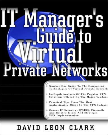9780071352024: IT Manager's Guide to Virtual Private Networks