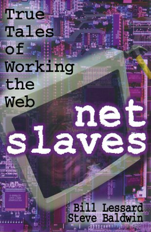 9780071352437: Net Slaves: True Tales of Working the Web