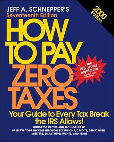 9780071352468: How to Pay Zero Taxes: 2000 Edition