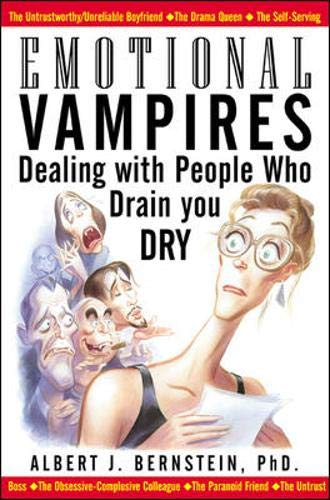 9780071352598: Emotional Vampires: Dealing with People Who Drain You Dry