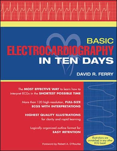 Basic Electrocardiography in Ten Days: David R. Ferry,
