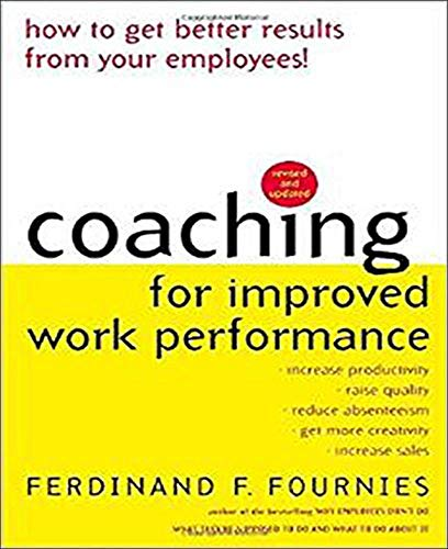 Coaching for Improved Work Performance, Revised Edition: Fournies, Ferdinand; Fournies,