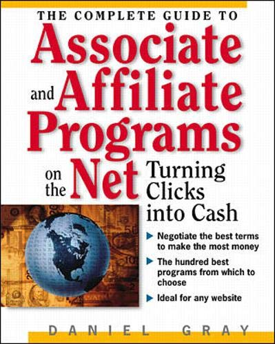 9780071353106: The Complete Guide to Associate & Affiliate Programs on the Net: Turning Clicks Into Cash