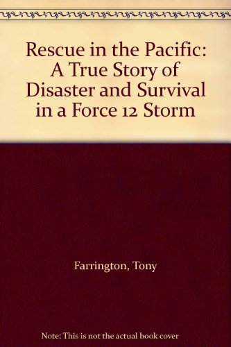 9780071353571: Rescue in the Pacific: A True Story of Disaster and Survival in a Force 12 Storm