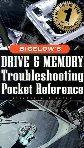 9780071354530: Bigelow's Drive and Memory Troubleshooting Pocket Reference (Hardware)