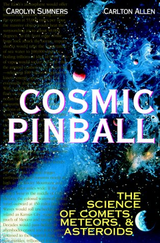 9780071354608: Cosmic Pinball: The Science of Cosmets, Meteors, and Asteroids