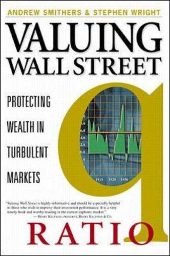 9780071354615: Valuing Wall Street: Protecting Wall Street Profits with Nobel Laureate James Tobin's Q Ratio