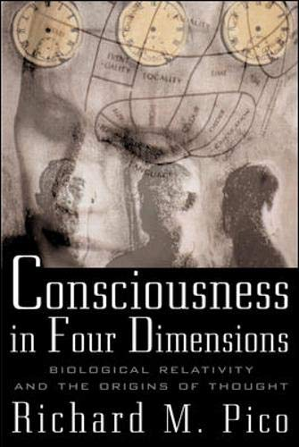 9780071354998: Consciousness in Four Dimensions: Biological Relativity and the Origins of Thought
