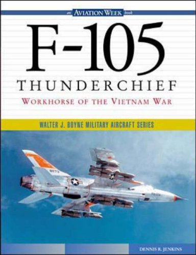 9780071355117: F-105 Thunderchief: Workhorse of the Vietnam War: America's Last Mass-produced Bomber (Walter J.Boyne Military Aircraft)