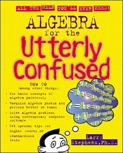 9780071355148: Algebra for the Utterly Confused (Utterly Confused Series)