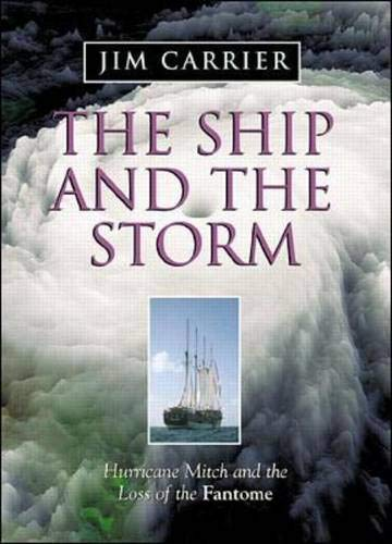 9780071355261: The Ship and the Storm: Hurricane Mitch and the Loss of the Fantome