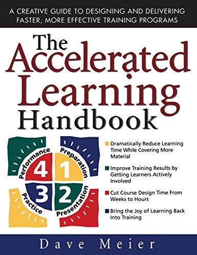 9780071355476: The Accelerated Learning Handbook: A Creative Guide to Designing and Delivering Faster, More Effective Training Programs
