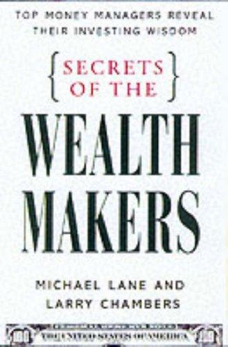 Secrets of the Wealth Makers: Top Money: Michael F. Lane