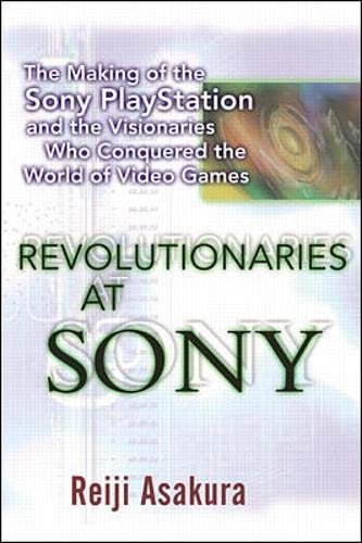 Revolutionaries at Sony: The Making of the Sony Playstation and the Visionaries Who Conquered the Wo 9780071355872 Sony Playstations have revolutionized the world of video games in less than 3 years. With 10 million Playstations currently used by kids and adults alike. Sony jumped ahead of Nintendo and Sega with little warning. This is the fascinating true story of the marketing conquest of the century. It highlights Playstation's key player creator Ken Kutaragi, and his unrelenting belief in a project that Sony's top brass was ready to abandon.A bestseller now in its third printing in Japan, Revolutionaries at Sony goes straight to the inside source -- Kutaragi and his team -- to trace the rocky birth and astounding growth of Playstation. It will speak to every reader fascinated by technology, product development, business strategy, global marketing, and the sheer power of a persistent visionary with an unstoppable idea.