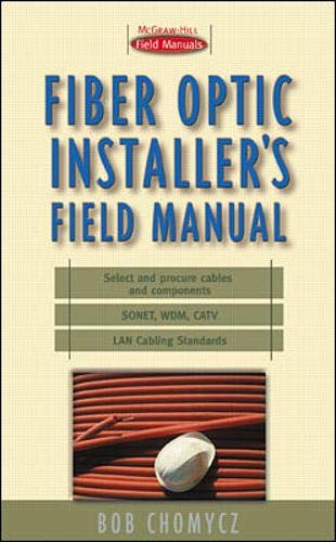 9780071356046: Fiber Optic Installer's Field Manual (First-Choice Field Manuals)