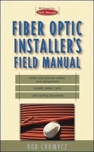 9780071356046: Fiber Optic Installer's Field Manual (First-Choice Field Manuals)