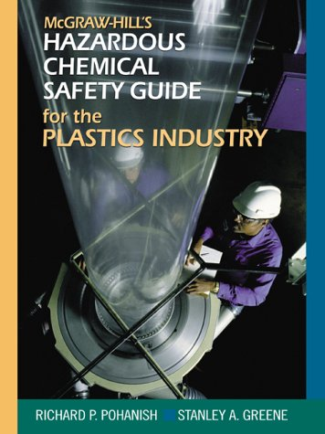 McGraw-Hill's Chemical Safety Guide for the Plastics: Pohanish, Richard P.,