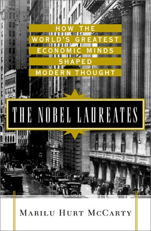 9780071356145: The Nobel Laureates: How the Greatest Economic Minds of Our Time Shaped Modern Thought