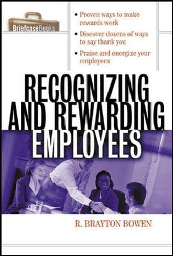 9780071356176: Recognizing and Rewarding Employees (Briefcase Books Series)