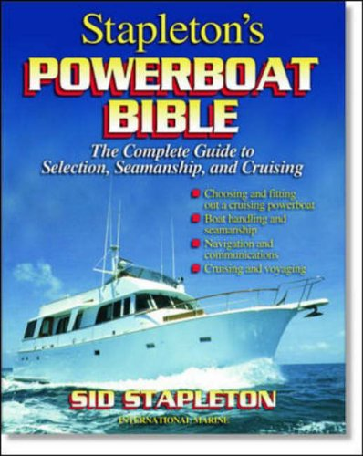 9780071356343: Stapleton's Powerboat Bible: The Complete Guide to Selection, Seamanship and Cruising