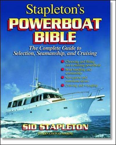 9780071356343: Stapleton's Powerboat Bible: The Complete Guide to Selection, Seamanship, and Cruising