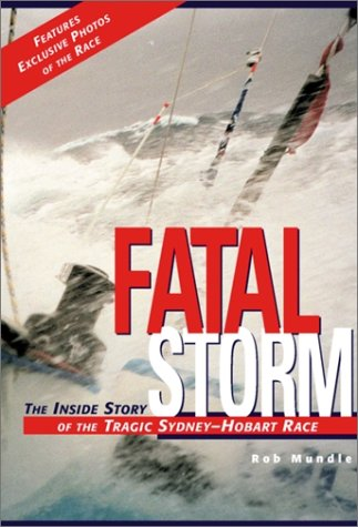 9780071356985: Fatal Storm: The Inside Story of the Tragic Sydney-Hobart Race