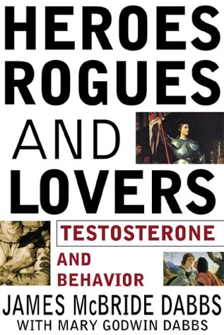 9780071357395: Heroes Rogues and Lovers: Testosterone and Behavior