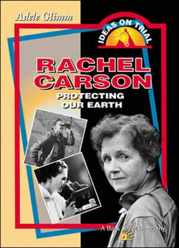 Rachel Carson: Protecting Our Earth (0071357424) by Adele Glimm; Bank Street College of Education