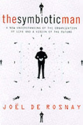 9780071357449: The Symbiotic Man: A New Understanding of the Organization of Life and a Vision of the Future