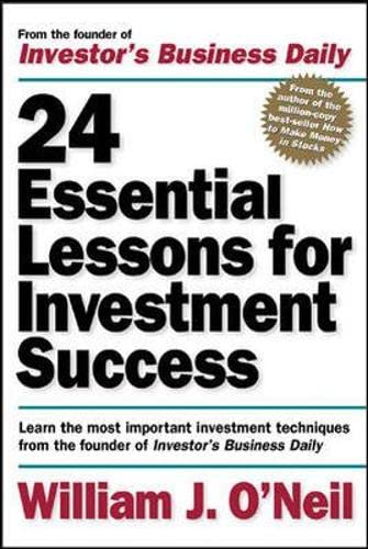 9780071357548: 24 Essential Lessons for Investment Success: Learn the Most Important Investment Techniques from the Founder of Investor's Business Daily
