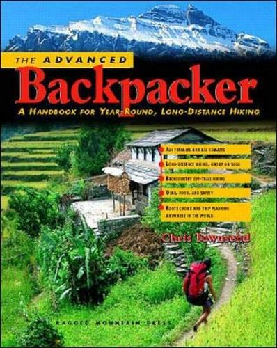 9780071357562: The Advanced Backpacker: A Handbook of Year Round, Long-Distance Hiking