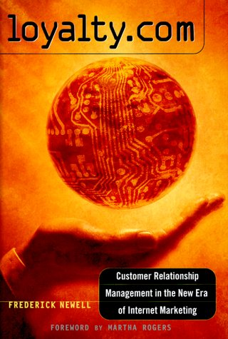 9780071357753: Loyalty.Com: Customer Relationship Management in the New Era of Internet Marketing