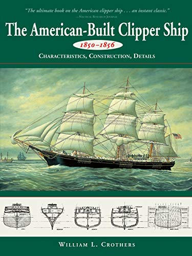 9780071358231: American-Built Clipper Ship, 1850-1856: Characteristics, Construction, and Details