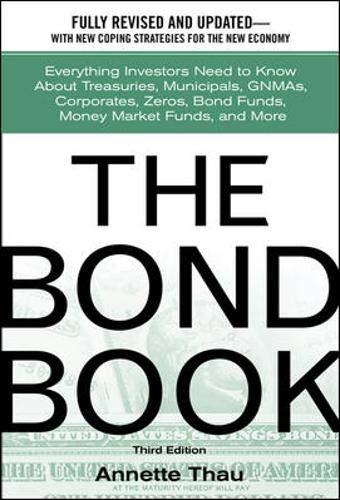 9780071358620: The Bond Book: Everything Investors Need to Know About Treasuries, Municipals, GNMAs, Corporates, Zeros, Bond Funds, Money Market Funds, and More