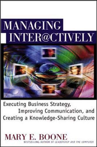 9780071358668: Managing Interactively: Executing Business Strategy, Improving Communication, and Creating a Knowledge-Sharing Culture