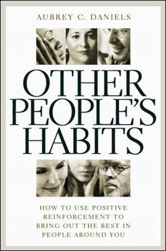 9780071359153: Other People's Habits: How to Use Positive Reinforcement to Bring Out the Best in People Around You