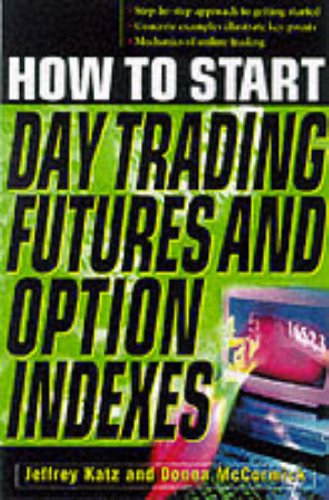 9780071359191: How To Start Day Trading Futures, Options, and  Indices