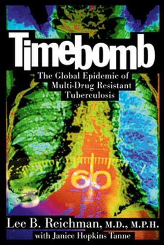 9780071359245: Timebomb:The Global Epidemic of Multi-Drug Resistant Tuberculosis
