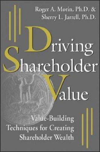 9780071359580: Driving Shareholder Value: Value-Building Techniques for Creating Shareholder Wealth