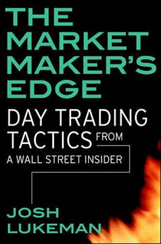 9780071359757: The Market Maker's Edge: Day Trading Tactics from a Wall Street Insider