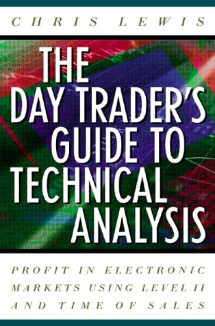 9780071359795: The Day Trader's Guide to Technical Analysis: Profit in Electronic Markets Using Level II and Time of Sales