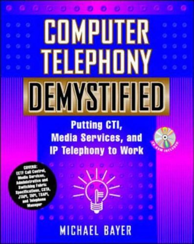 9780071359870: Computer Telephony Demystified: Putting CTI, Media Services and IP Telephony to Work (McGraw-Hill Series on Telecommunications)