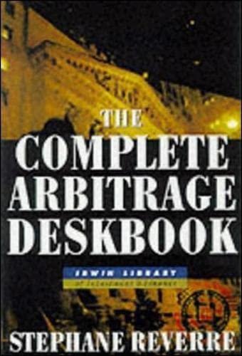 9780071359955: The Complete Arbitrage Deskbook