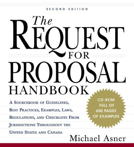 9780071360272: The Request for Proposal Handbook: A Sourcebook of Guidelines , Best Practices, Examples, Laws, Regulations, and Checklists from Jurisdictions Throughout the United States and Canada