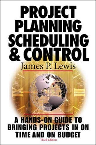 Project Planning, Scheduling & Control, 3rd Edition (0071360506) by James P. Lewis