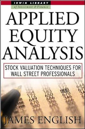 9780071360517: Applied Equity Analysis: Stock Valuation Techniques for Wall Street Professionals (McGraw-Hill Library of Investment & Finance)