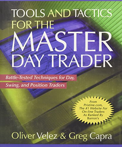 9780071360531: Tools and Tactics for the Master DayTrader: Battle-Tested Techniques for Day,  Swing, and Position Traders