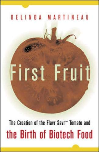 First Fruit: The Creation of the Flavr: Martineau, Belinda