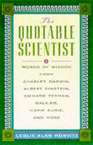 9780071360630: Quotable Scientist: Words of Wisdom from Charles Darwin, Albert Einstein, Richard Feynman, Galileo, Marie Curie, Rene Descartes and More