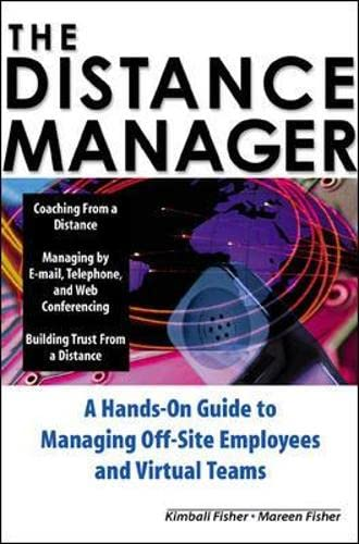 9780071360654: The Distance Manager: A Hands On Guide to Managing Off-Site Employees and Virtual Teams